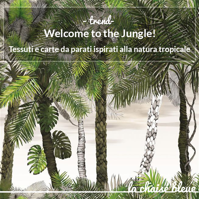Trend: Welcome to the Jungle - by La Chaise Bleue (lachaisebleue.com)