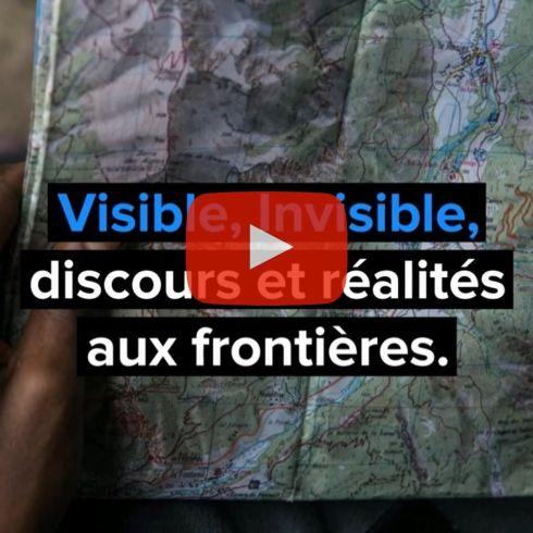 Visible, invisible Discours et réalités aux frontières