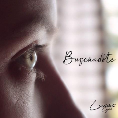 """Lucas Cejas presenta """"Buscándote"""", su nuevo single 1"""