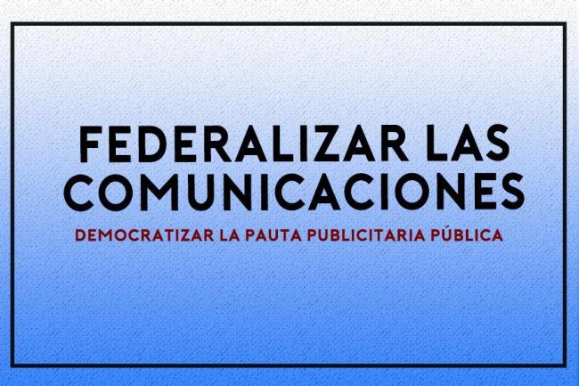 Se nacionaliza el reclamo al gobierno por la distribución de la pauta oficial 1