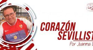 Corazón Sevillista   La columna de Juanma Díaz