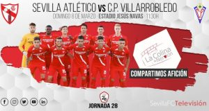 Previa del partido entre el Sevilla Atlético y el Villarrobledo
