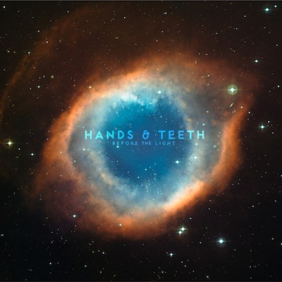 Before The Light - Hands & Teeth