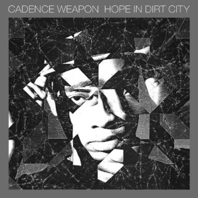 Hope in Dirt City - Cadence Weapon