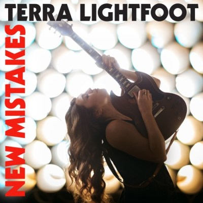 New Mistakes - Terra Lightfoot