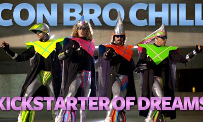 Con Bro Chill Kickstarter of Dreams