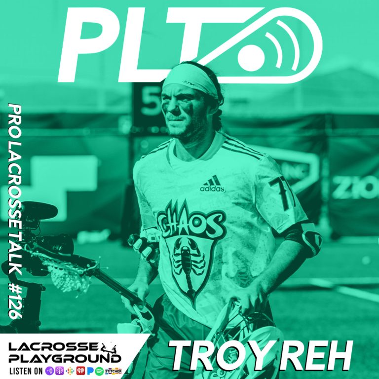 Troy Reh: Preparing for Another Chance at the PLL Title with Chaos LC (Pro Lacrosse Talk Podcast #126)