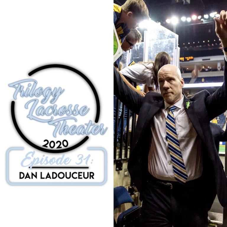 Episode 31 – Dan Ladouceur