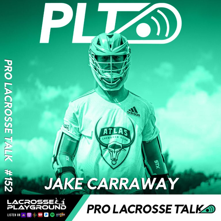 Jake Carraway Joins to Discuss Atlas LC's Upset Win and Hutton and Adam Discuss Panther City Expansion Draft Prospects and NLL Las Vegas (Pro Lacrosse Talk Podcast #152)