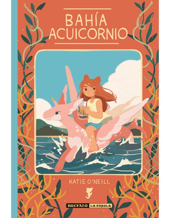 """""""Bahía acuicornio"""", de Katie O'Neill. Editorial La Cúpula."""