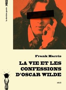 La vie et les confessions d'Oscar Wilde de Frank Harris