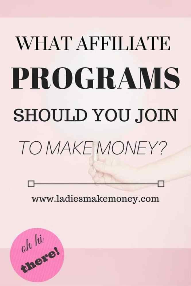 What Affiliate Programs should you join to make Money?