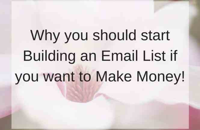 Why you should start Building an Email List if you want to Make Money