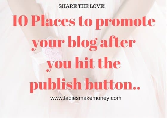 10 Places to promote your blog after you hit the publish button