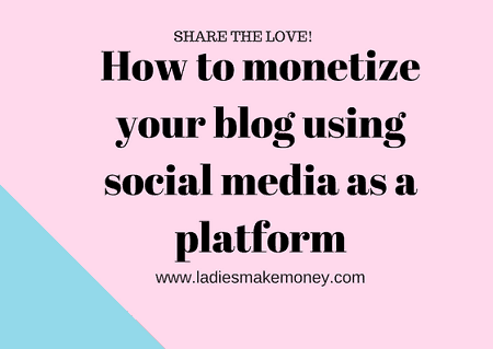 How to monetize your blog using social media as a platform