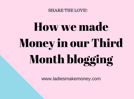 How we made Money in our Third Month blogging