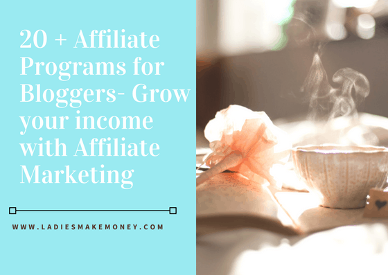 20+ affiliate programs for bloggers- Grow your blog income with affiliate marketing