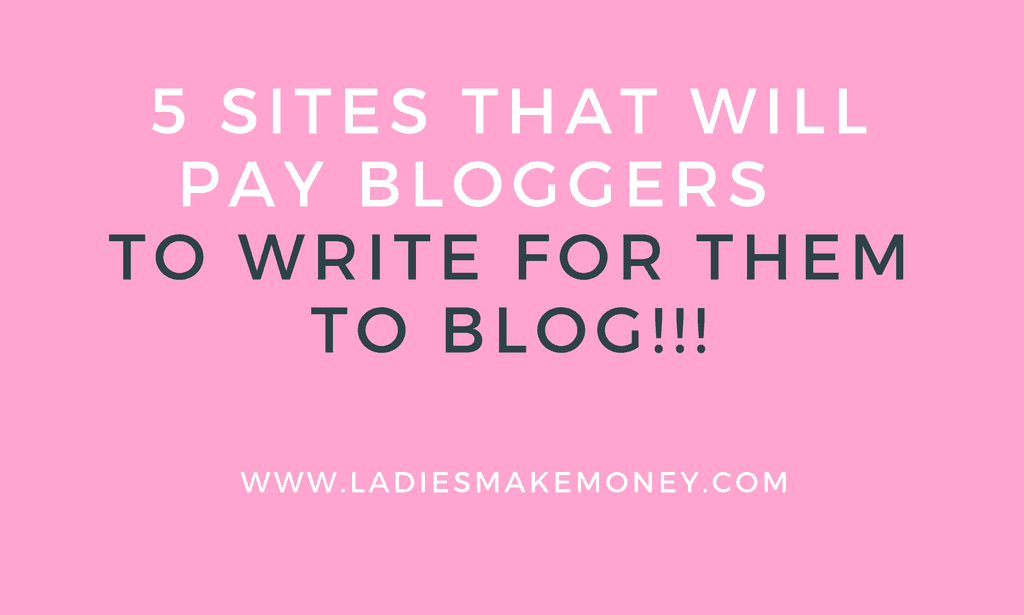 5 sites that will pay blogger to make money online as a freelance blogger