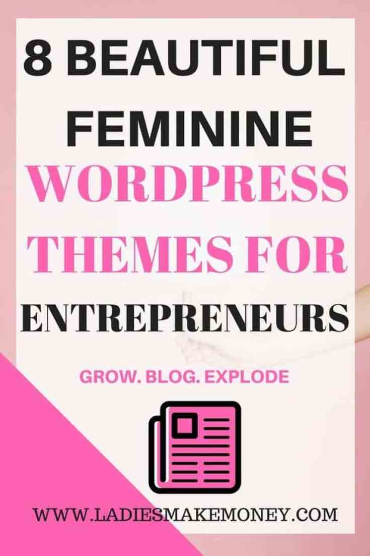 8 Beautiful Feminine WordPress blog themes for Female Entrepreneurs