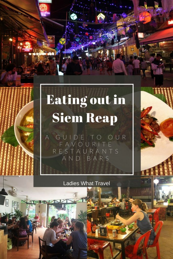 Eating out in Siem Reap | Ladies What Travel