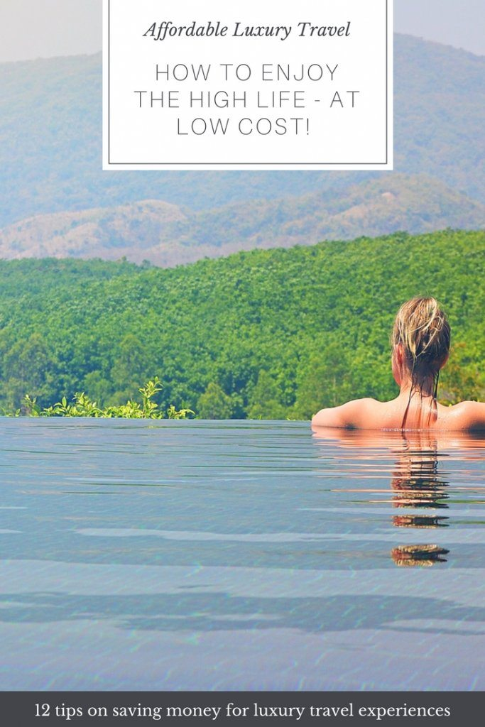 affordable luxury travel how to enjoy the high life at low cost