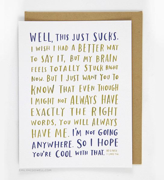 http://emilymcdowell.com/collections/cards/products/170-c-awkward-sympathy-card