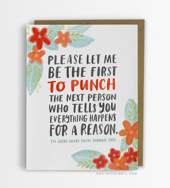 http://emilymcdowell.com/collections/cards/products/everything-happens-for-a-reason-card
