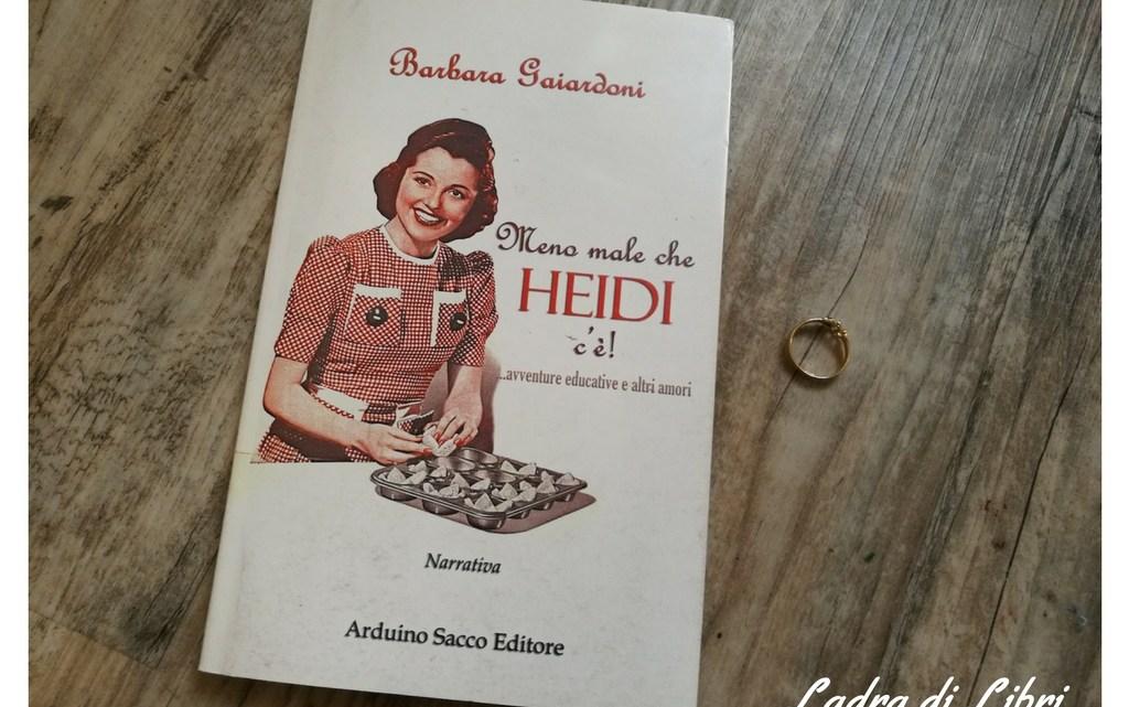 Meno male che Heidi c'è di Barbara Gaiardoni