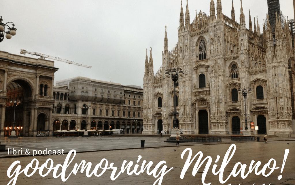 Goodmorning Milano #2 – 11 settembre