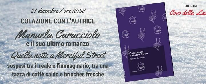 """Libri a Colazione con Manuela Caracciolo e """"Quella notte a Merciful Street"""""""