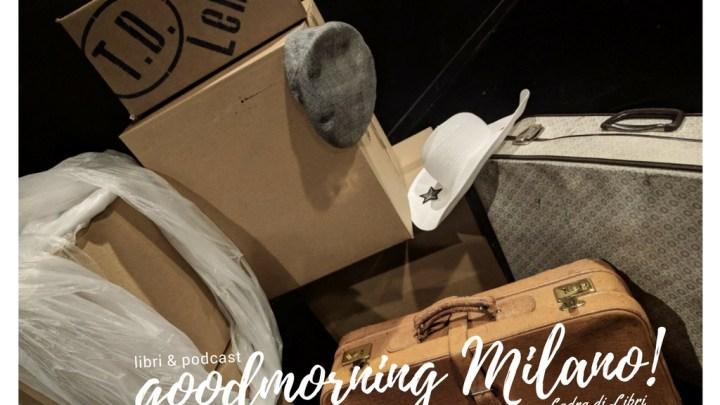 Goodmorning Milano del 5 febbraio | I Podcast della Ladra