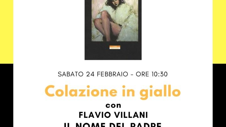 """Sabato 24 febbraio colazione con Flavio Villani e """"Il nome del padre"""""""