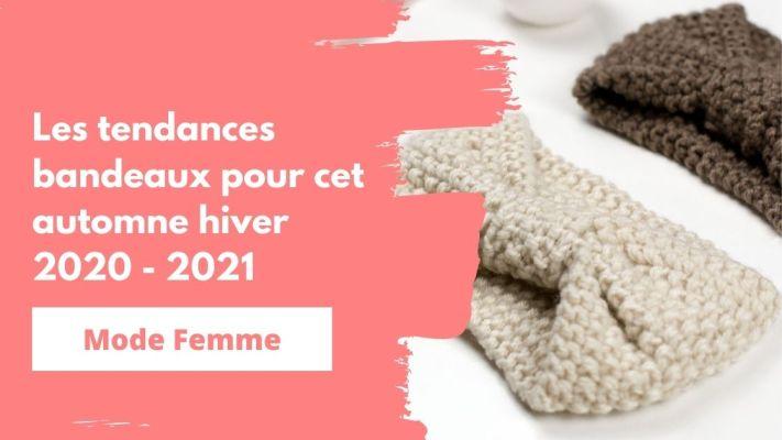 tendances bandeaux automne hiver en 2020 2021