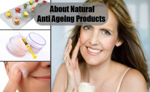 About Natural Anti Ageing Products