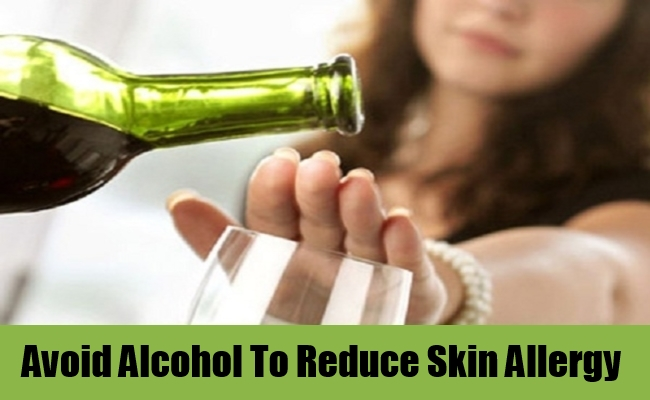 Avoid Alcohol To Reduce Skin Allergy