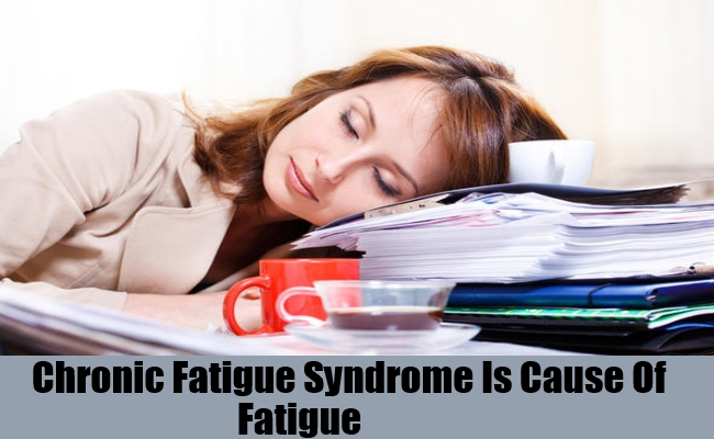 Chronic Fatigue Syndrome Is Causes Of Fatigue