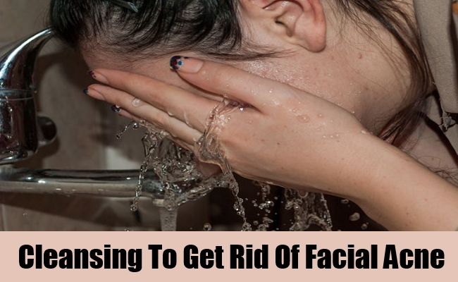 Cleansing To Get Rid Of Facial Acne