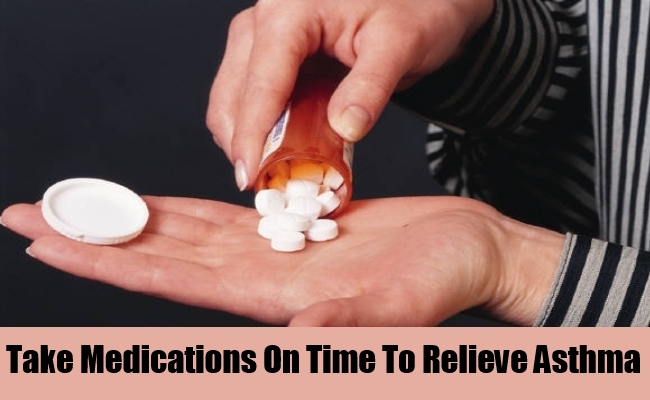 Take Medications On Time To Relieve Asthma