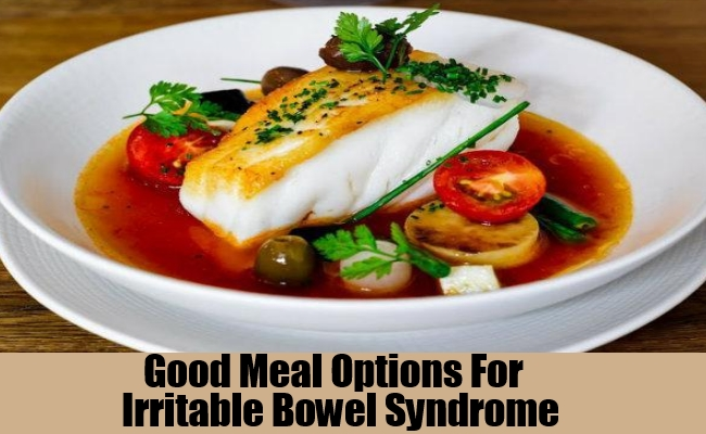 Good Meal Options For Irritable Bowel Syndrome