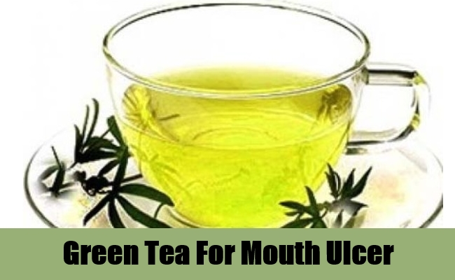Green Tea For Mouth Ulcer