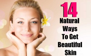 14 Easy Natural Ways To Get Beautiful Skin