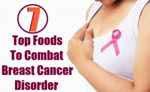 Top 7 Foods To Combat Breast Cancer Disorder