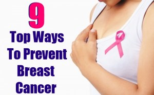 Top 9 Ways To Prevent Breast Cancer