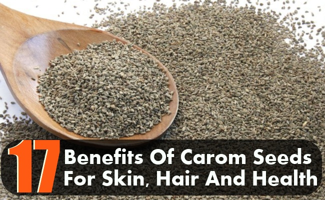 17 Amazing Benefits Of Carom Seeds For Skin, Hair And Health