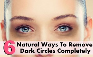 6 Simple Natural Ways To Remove Dark Circles Completely