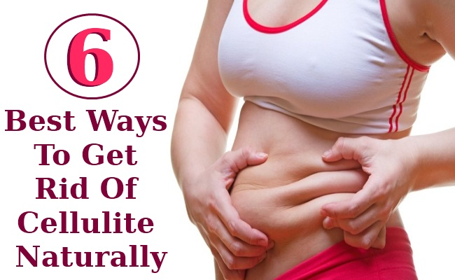 6 Ways To Get Rid Of Cellulite Naturally