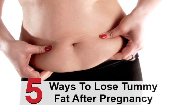 5 Ways To Lose Tummy Fat After Pregnancy