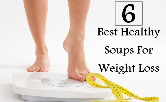6 Best Healthy Soups For Weight Loss