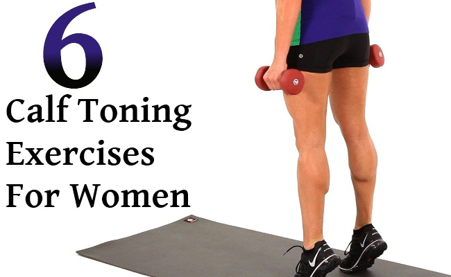 Top 6 Calf Toning Exercises For Women