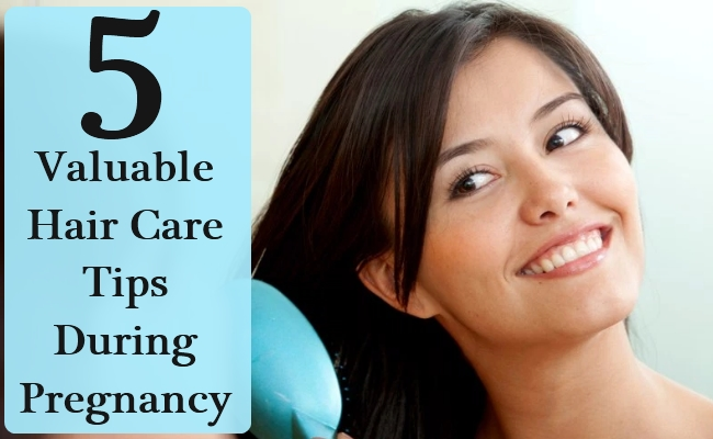 Valuable Hair Care Tips During Pregnancy